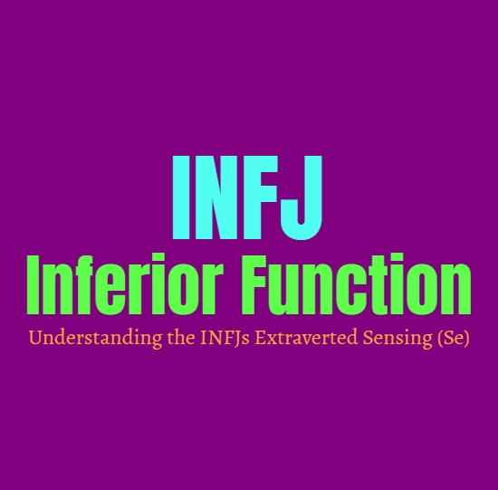 INFJ Inferior Function: Understanding the INFJs Extraverted Sensing (Se)