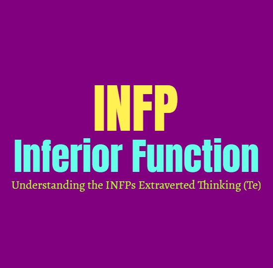 INFP Inferior Function: Understanding the INFPs Extraverted Thinking (Te)