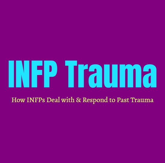 INFP Trauma: How INFPs Deal with and Respond to Past Trauma