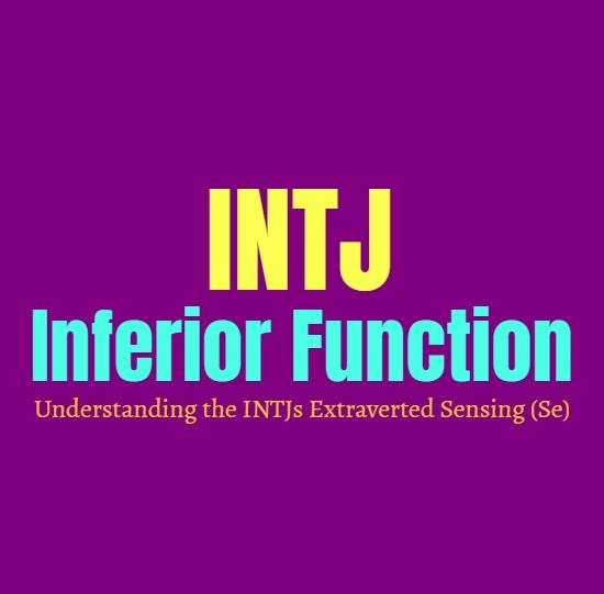 INTJ Inferior Function: Understanding the INTJs Extraverted Sensing (Se)