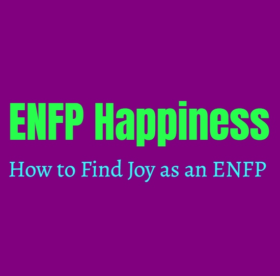 ENFP Guide to Happiness: How to Find Joy as an ENFP