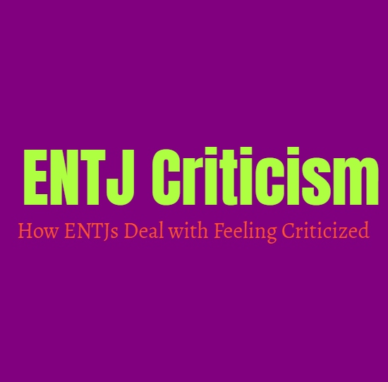 ENTJ Criticism: How ENTJs Deal with Feeling Criticized