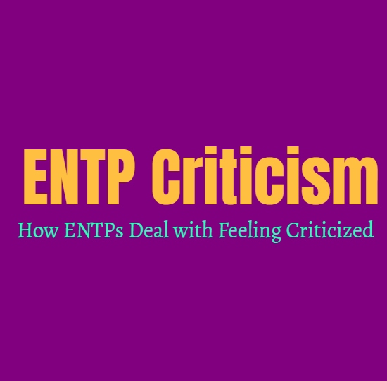 ENTP Criticism: How ENTPs Deal with Feeling Criticized