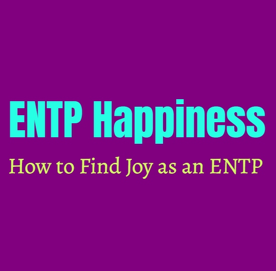 ENTP Guide to Happiness: How to Find Joy as an ENTP