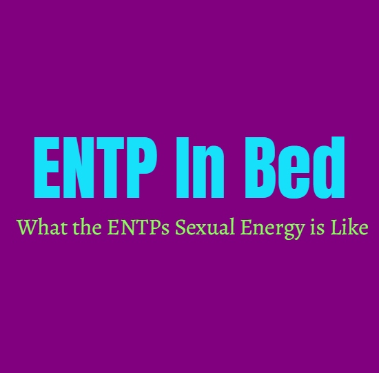 ENTP In Bed: What the ENTPs Sexual Energy is Like