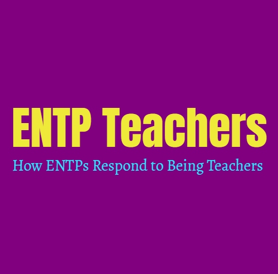 ENTP Teachers: How ENTPs Respond to Being Teachers