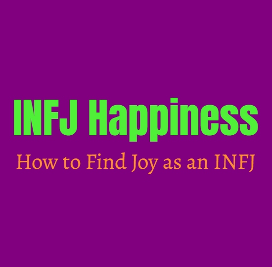 INFJ Guide to Happiness: How to Find Joy as an INFJ