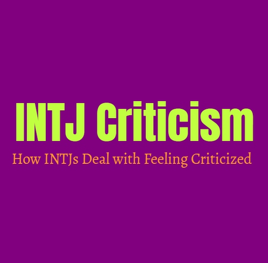 INTJ Criticism: How INTJs Deal with Feeling Criticized