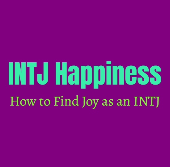 INTJ Guide to Happiness: How to Find Joy as an INTJ