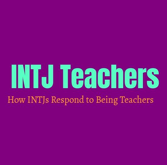INTJ Teachers: How INTJs Respond to Being Teachers
