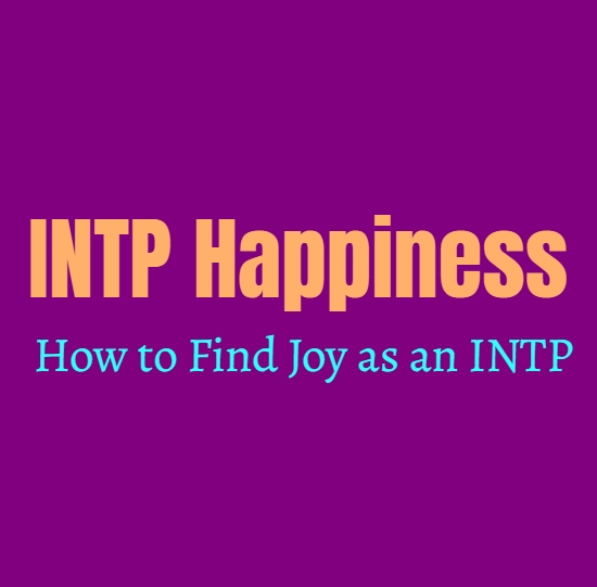 INTP Guide to Happiness: How to Find Joy as an INTP