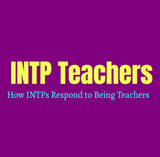INTP Teachers: How INTPs Respond to Being Teachers