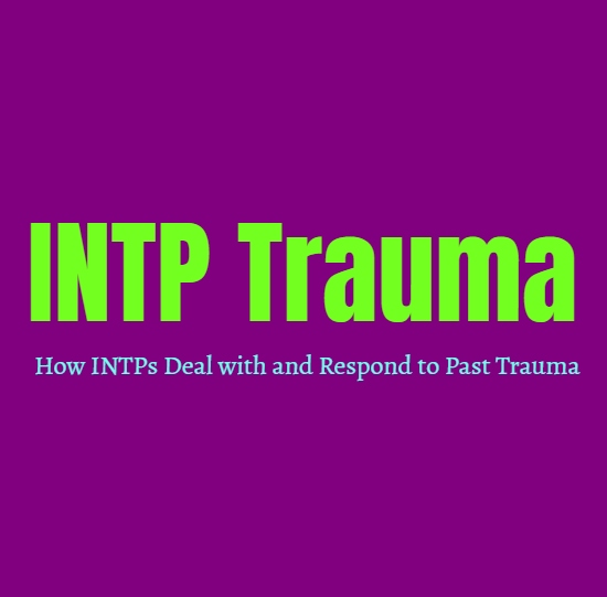 INTP Trauma: How INTPs Deal with and Respond to Past Trauma