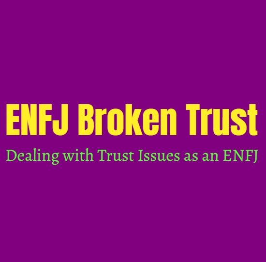 ENFJ Broken Trust: Dealing with Trust Issues as an ENFJ