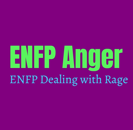 ENFP Anger: ENFP Dealing with Rage