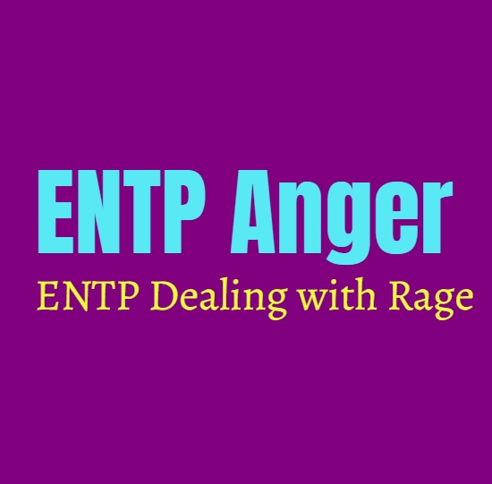 ENTP Anger: ENTP Dealing with Rage