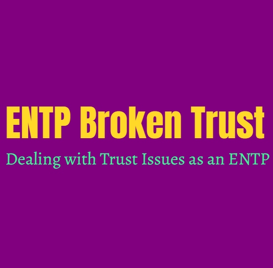 ENTP Broken Trust: Dealing with Trust Issues as an ENTP