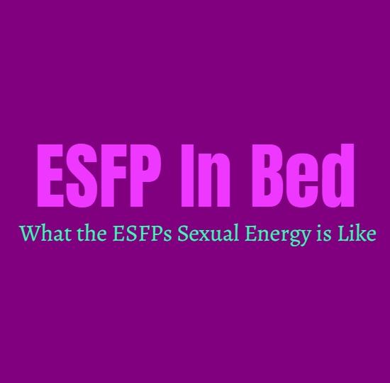 ESFP In Bed: What the ESFPs Sexual Energy is Like