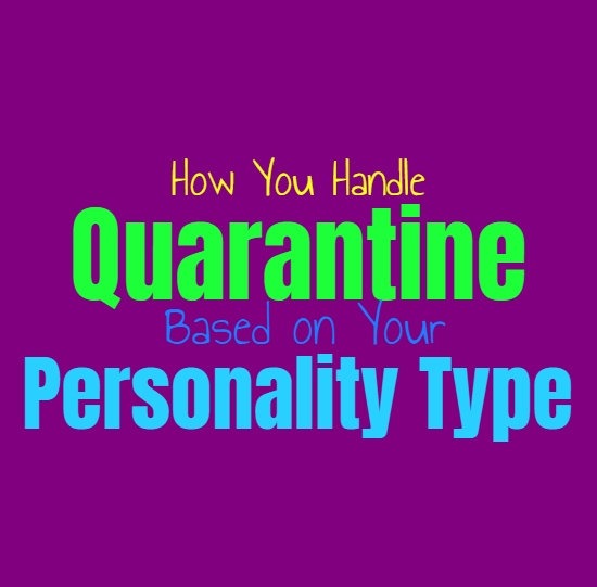 How You Handle Quarantine & Social Distancing, Based on Your Personality Type