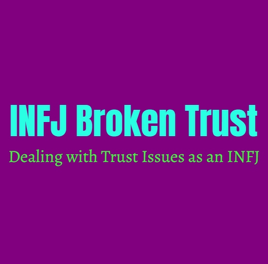 INFJ Broken Trust: Dealing with Trust Issues as an INFJ