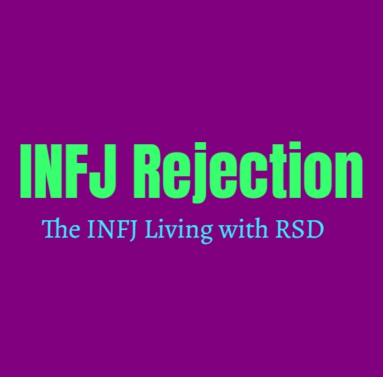 INFJ Rejection: The INFJ Living with RSD (Rejection Sensitive Dysphoria)