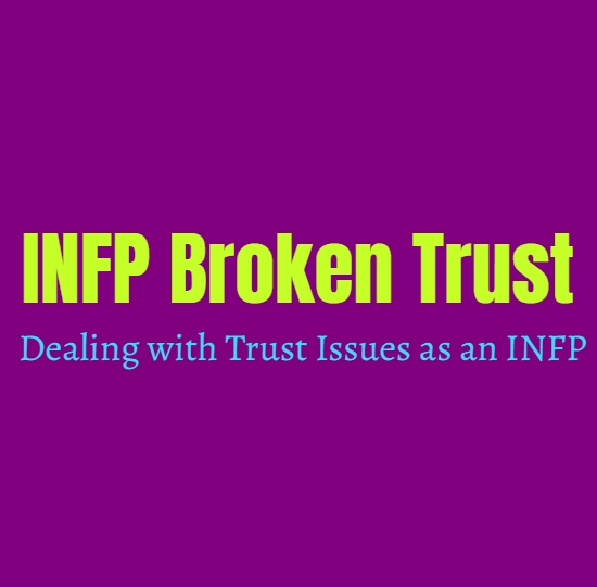 INFP Broken Trust: Dealing with Trust Issues as an INFP