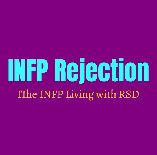 INFP Rejection: The INFP Living with RSD (Rejection Sensitive Dysphoria)