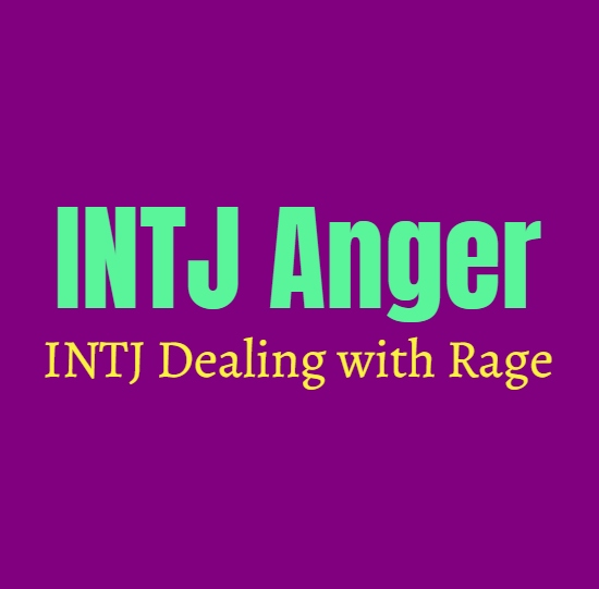 INTJ Anger: INTJ Dealing with Rage