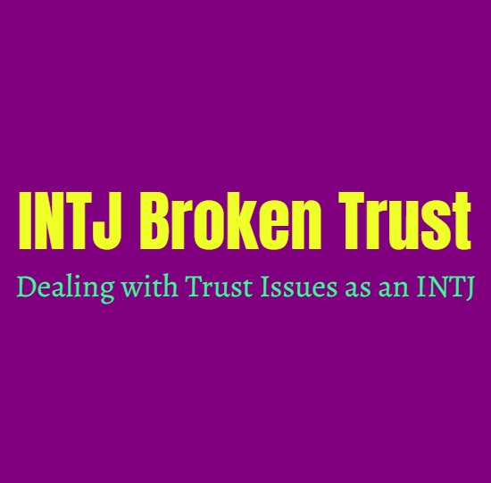 INTJ Broken Trust: Dealing with Trust Issues as an INTJ