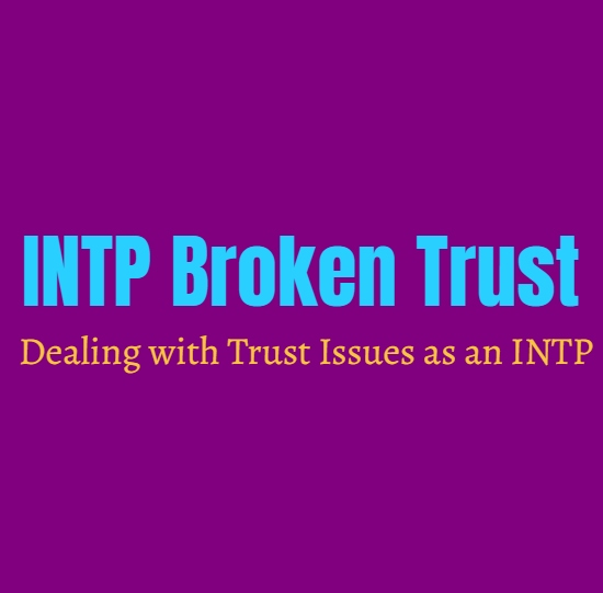 INTP Broken Trust: Dealing with Trust Issues as an INTP