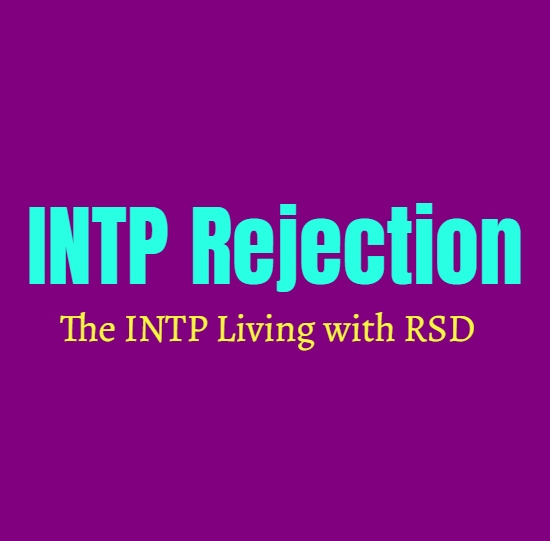 INTP Rejection: The INTP Living with RSD (Rejection Sensitive Dysphoria)