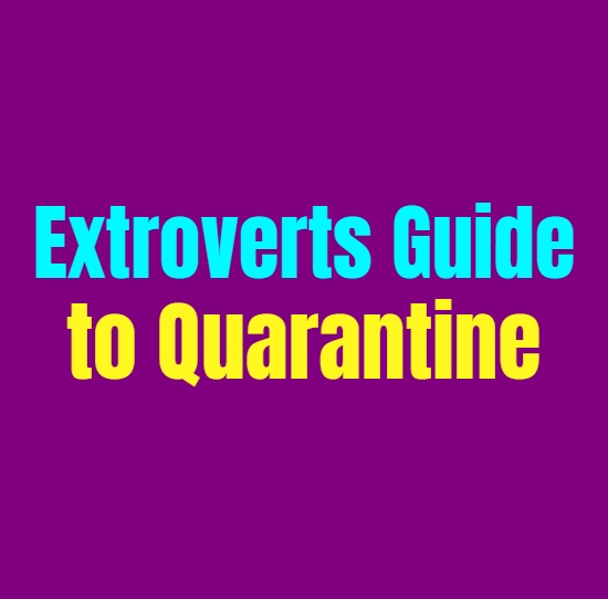 The Extroverts Guide to Quarantine: How to Survive Social Distancing as an Extrovert