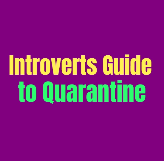 The Introverts Downside to Social Distancing: Why Quarantine Sucks for Introverts Too