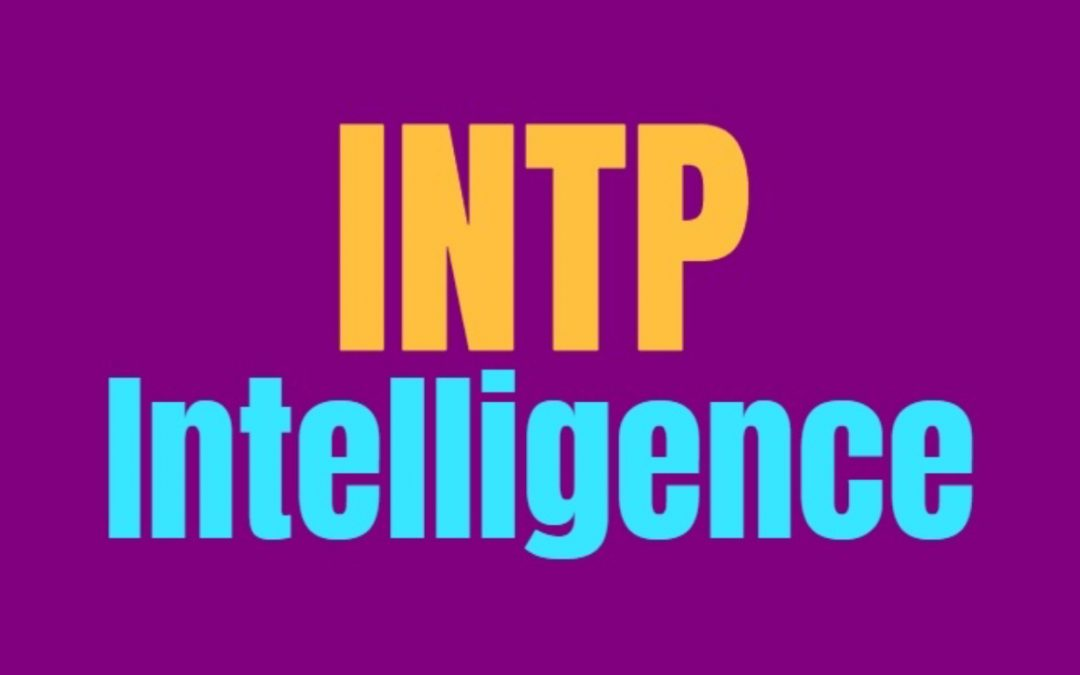INTP Intelligence: How INTPs Are Smart