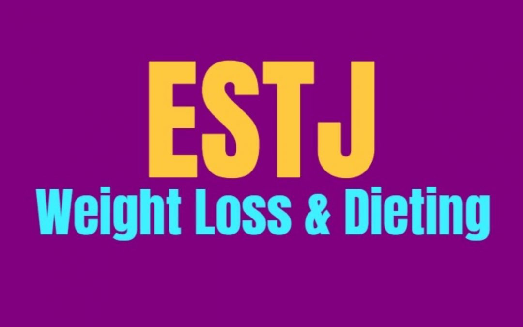 ESTJ Weight Loss & Dieting: How to Burn Fat