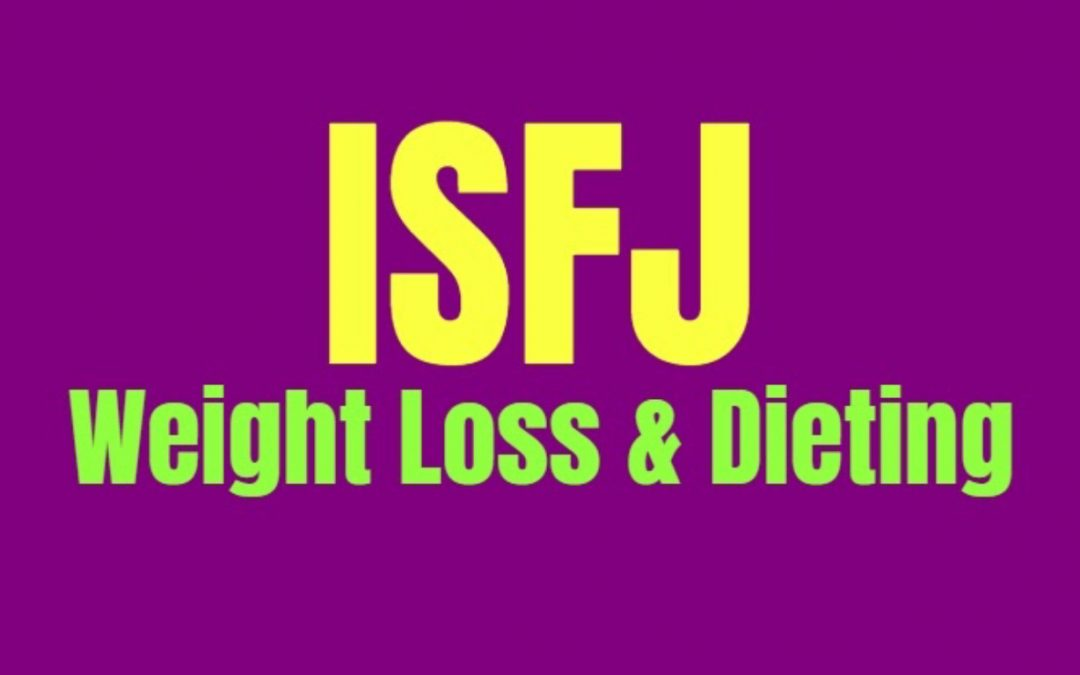 ISFJ Weight Loss & Dieting: How to Burn Fat