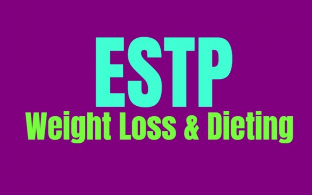 ESTP Weight Loss & Dieting: How to Burn Fat