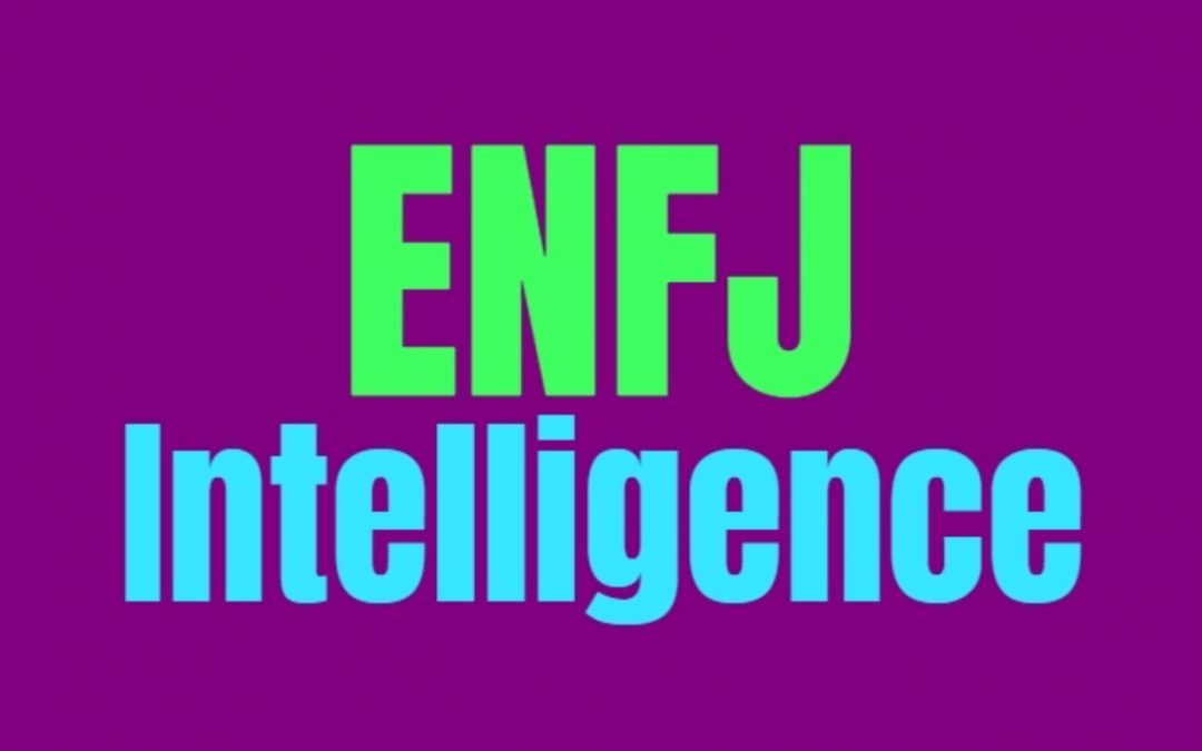 ENFJ Intelligence: How ENFJs Are Smart