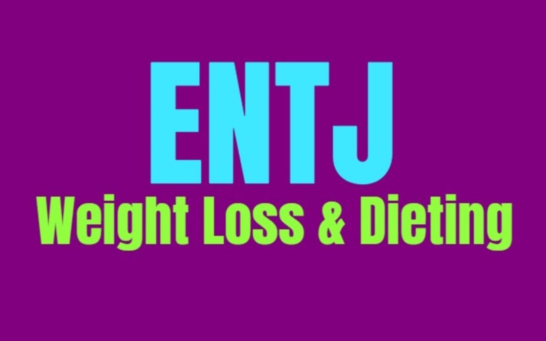 ENTJ Weight Loss & Dieting: How to Burn Fat