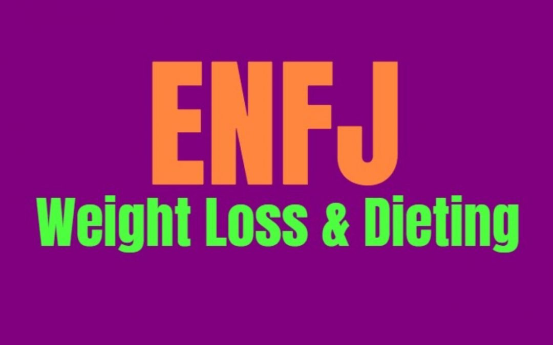 ENFJ Weight Loss & Dieting: How to Burn Fat