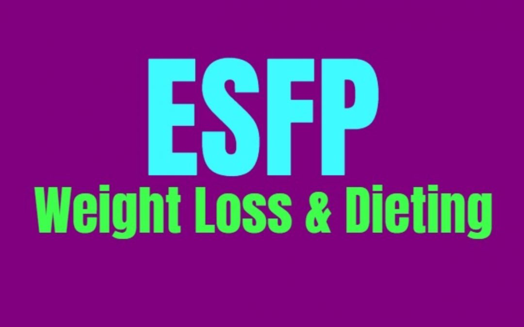 ESFP Weight Loss & Dieting: How to Burn Fat