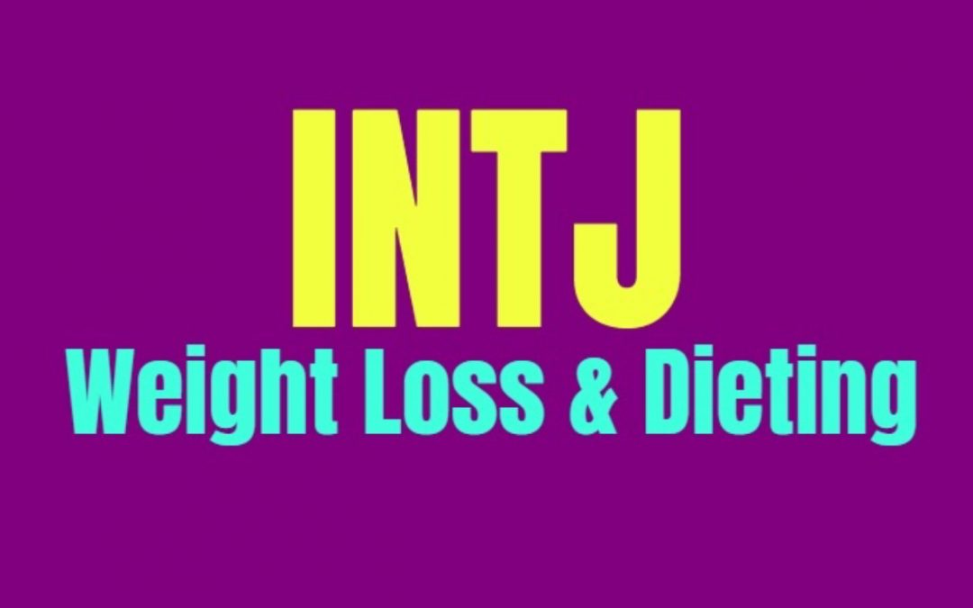 INTJ Weight Loss & Dieting: How to Burn Fat