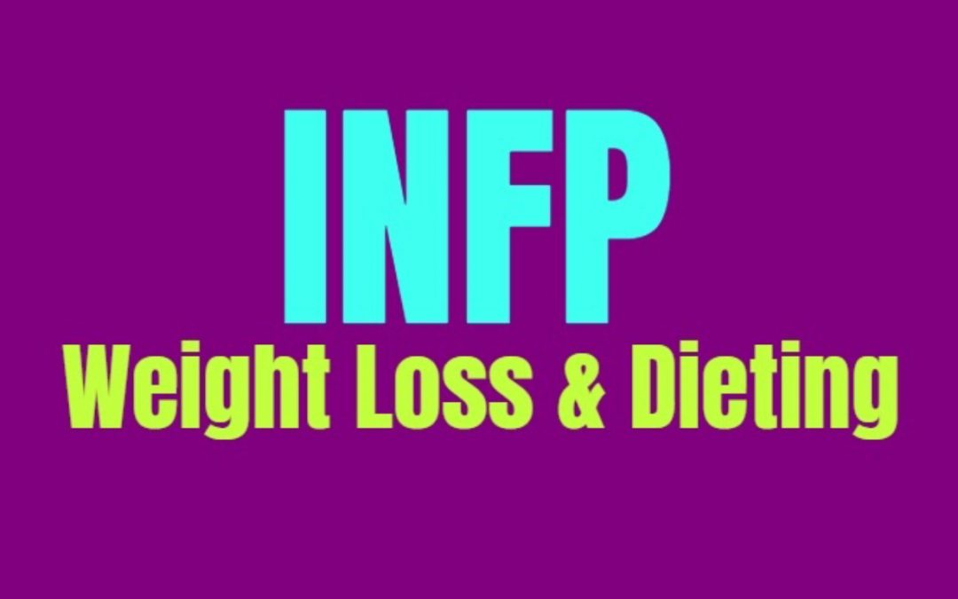 INFP Weight Loss & Dieting: How to Burn Fat