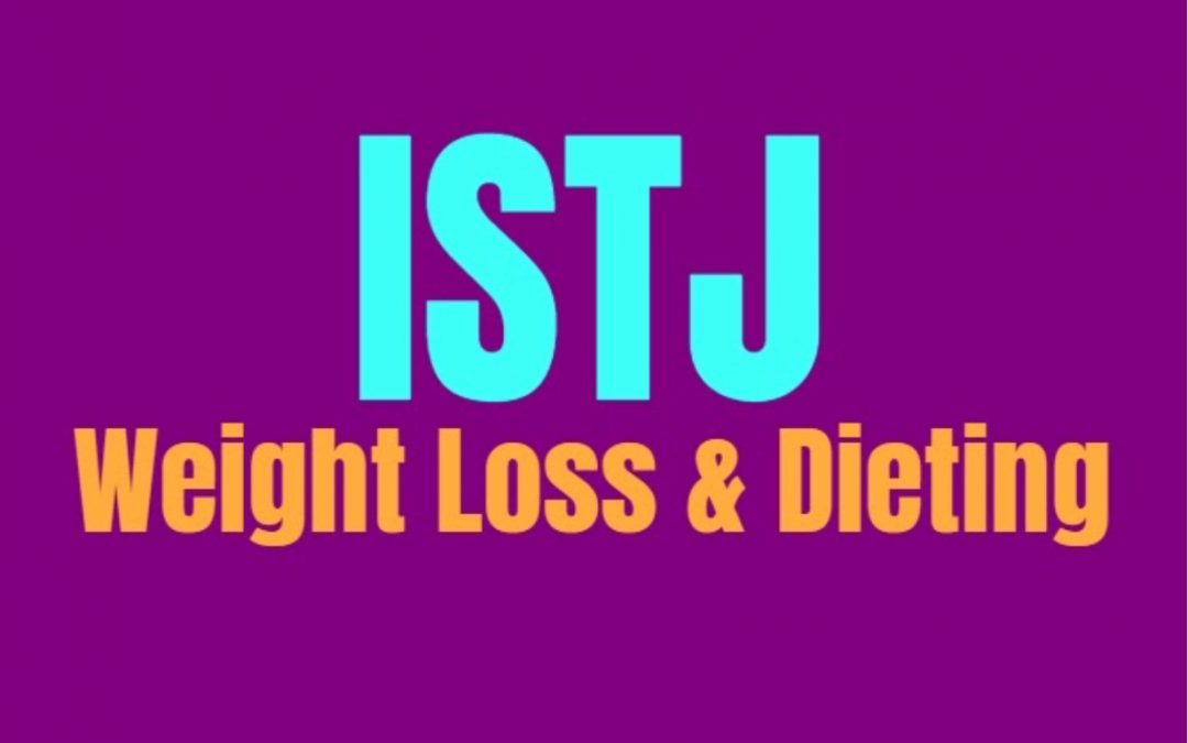 ISTJ Weight Loss & Dieting: How to Burn Fat