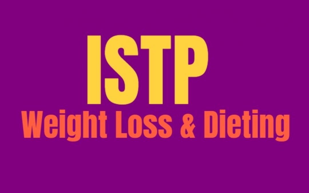 ISTP Weight Loss & Dieting: How to Burn Fat