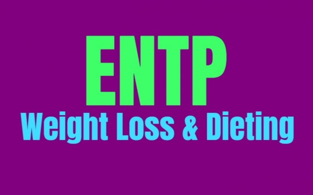 ENTP Weight Loss & Dieting: How to Burn Fat