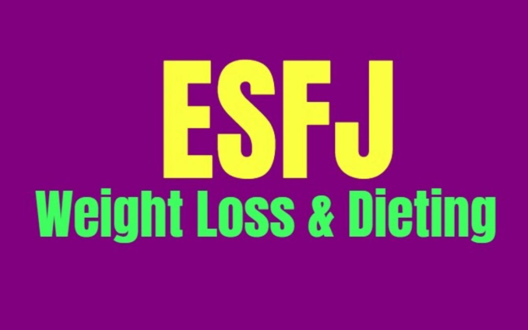 ESFJ Weight Loss & Dieting: How to Burn Fat