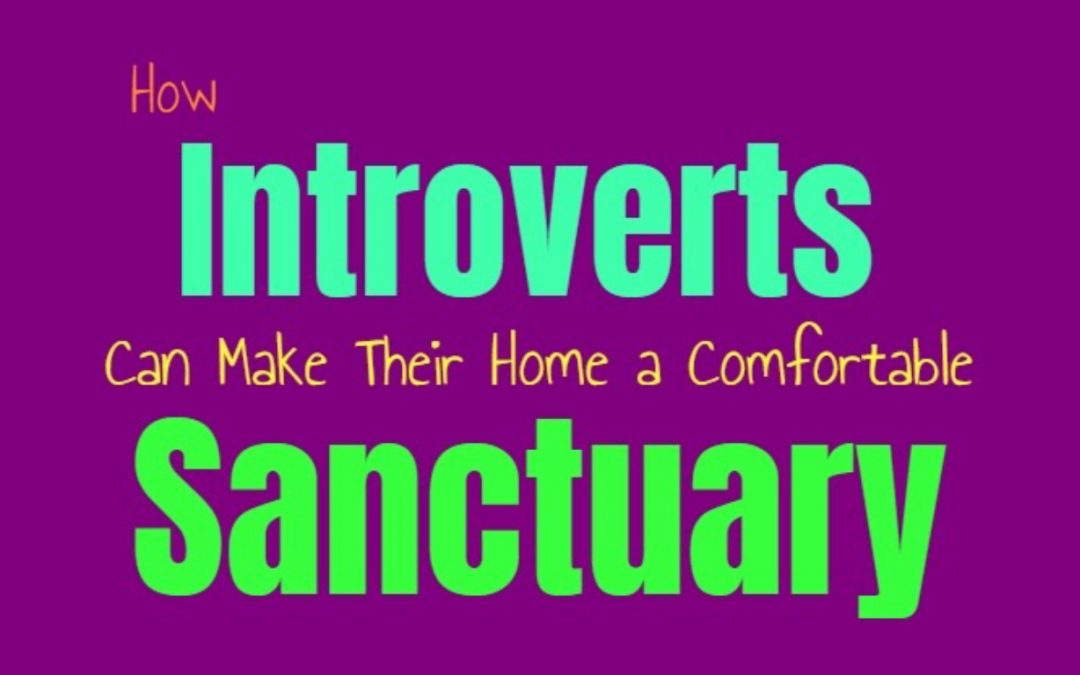 How Introverts Can Make Their Home a Comfortable Sanctuary