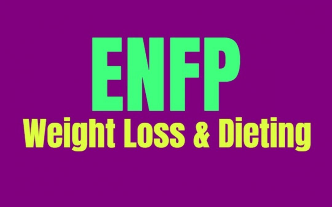 ENFP Weight Loss & Dieting: How to Burn Fat