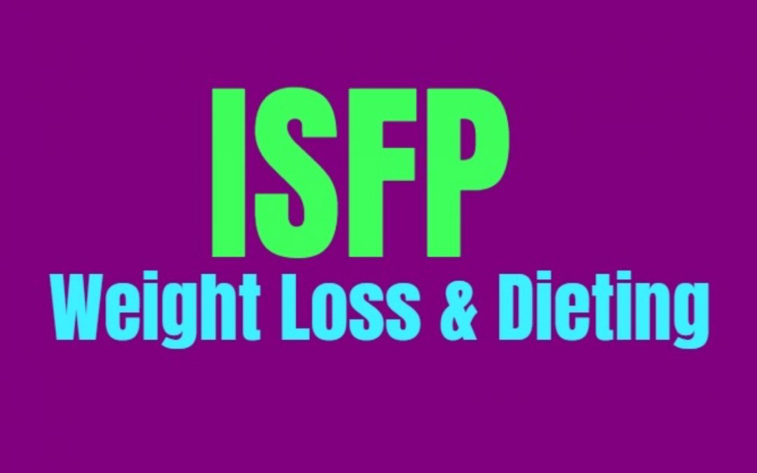 ISFP Weight Loss & Dieting: How to Burn Fat